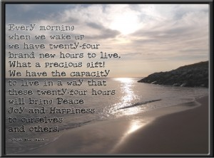 """Every morning...""  ~ Thich Nhat Hanh ~"