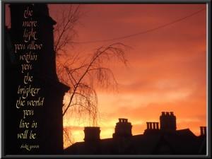 """The more light..."" - Shakti Gawain"