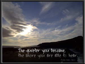 """The quieter..."""