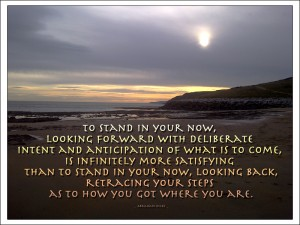 """To stand in your now..."""